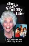 The Facts of My Life (Hardback) - Charlotte Rae, Larry Strauss