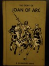 The Story Of Joan Of Arc A Signature Book - Jeannette Covert Nolan, Enid Lamonte Meadowcrowft, Pranas Lape