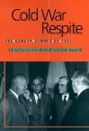 Cold War Respite: The Geneva Summit of 1955 - Günter Bischof