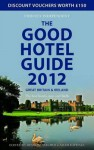 The Good Hotel Guide: Great Britain & Ireland - Adam Raphael