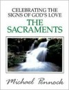 Celebrating the Signs of God's Love: The Sacraments - Michael Pennock