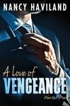 A Love of Vengeance (Wanted Men Book 1) - Nancy Haviland