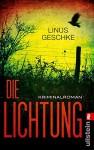 Die Lichtung: Kriminalroman (Jan-Römer-Krimi 1) - Linus Geschke