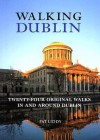 Walking Dublin: Twenty-Four Original Walks in and Around Dublin - Pat Liddy