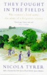 They Fought In The Fields - Nicola Tyrer, Rosemary Davis