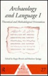 Archaeology and Language I: Theoretical and Methodological Orientations - Roger Blench
