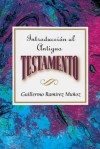 Introduccion Al Antiguo Testamento Aeth: Introduction to the Old Testament Spanish Aeth - Assoc for Hispanic Theological Education