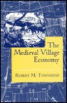 The Medieval Village Economy: A Study of the Pareto Mapping in General Equilibrium Models - Robert M. Townsend