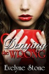 Denying the Wrong - Evelyne Stone