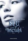 Blu come gli incubi - Laurie Faria Stolarz, Silvia Romano