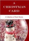 A Christmas Card: A collection of Short Stories - Tara Manderino