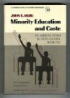 Minority Education And Caste: The American System In Cross Cultural Perspective - John U. Ogbu