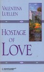 Hostage of Love - Valentina Luellen