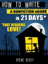 How to Write a Nonfiction eBook in 21 Days - That Readers LOVE! - Steve Scott