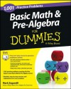 1,001 Basic Math and Pre-Algebra Practice Problems For Dummies (For Dummies (Math & Science)) - Mark Zegarelli