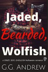Jaded, Bearded, Wolfish: A Halloween Romance (Crazy, Sexy, Ghoulish Book 3) - G.G. Andrew