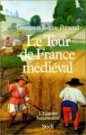 Le tour de France médiéval - Régine Pernoud, Georges Pernoud