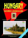 Hungary Investment and Business Guide - USA International Business Publications, USA International Business Publications