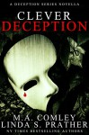 Clever Deception: A Deception novella prequel to Tragic Deception - M A Comley, Linda S. Prather