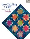 Eye-Catching Quilts: 16 Designs from the Experts at Quiltmaker Magazine - That Patchwork Place