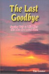 The Last Goodbye, Saying Yes to Life After The Loss of a Loved One - Tim Connor