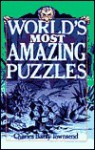 World's Most Amazing Puzzles - Charles Barry Townsend