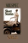 Milspec Short Stories - Carl L. Adams