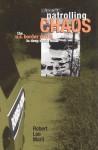 Patrolling Chaos: The U.S. Border Patrol in Deep South Texas - Robert Lee Maril