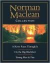 Norman MacLean Collection: River Runs Through It, Young Men, Big Blackfoot - Norman Maclean, Ivan Doig, John Maclean
