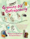 Growing Old Outrageously - Hilary Linstead