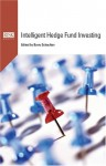 Intelligent Hedge Fund Investing - Barry Schachter