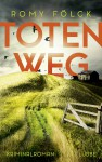 Totenweg: Kriminalroman (Elbmarsch-Krimi, Band 1) - Romy Fölck