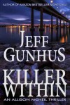 Killer Within (An Allison McNeil Thriller) - Jeff Gunhus