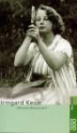 Irmgard Keun - Hiltrud Häntzschel