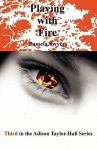 Playing with Fire - Pamela Swyers, Laura Marshall