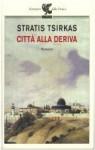 Città alla deriva - Stratis Tsirkas, Filippo Maria Pontani