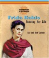 Frida Kahlo: Painting Her Life - Lila Guzman