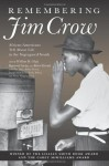 Remembering Jim Crow: African Americans Tell About Life in the Segregated South - William Henry Chafe, William Henry Chafe, Raymond Gavins, Robert Korstad