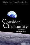 Consider Christianity, Volume 2 Study Guide - Elgin L. Hushbeck Jr.