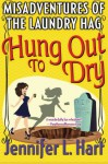 The Misadventures of the Laundry Hag: Hung Out To Dry (Volume 4) - jennifer l hart