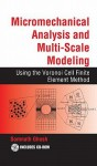 Micromechanical Analysis and Multi-Scale Modeling Using the Voronoi Cell Finite Element Method [With CDROM] - Somnath Ghosh, J.N. Reddy