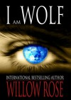 I am Wolf - Willow Rose