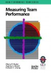 Measuring Team Performance: A Practical Guide to Tracking Team Success - Gloria E. Bader, Richard Y. Chang, Audrey E. Bloom