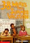 38 Weeks Till Summer Vacation - Mona Kerby