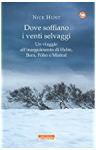 Dove soffiano i venti selvaggi. Un viaggio all'inseguimento di Helm, Bora, Föhn e Mistral - Nick Hunt, L. Prandino
