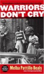 By Melba Pattillo Beals:Warriors Don't Cry: A Searing Memoir of the Battle to Integrate Little Rock's Central High [Mass Paperback] - Melba Pattillo Beals