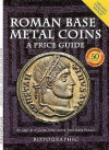 Roman Base Metal Coins: A Price Guide - Richard J. Plant, Christopher Henry Perkins