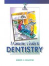 A Consumer's Guide to Dentistry - C.V. Mosby Publishing Company