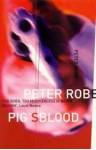 Pig's Blood - Peter Robb