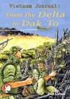 Vietnam Journal: Volume 3 - From the Delta to Dak To (Graphic Novel) - Don Lomax